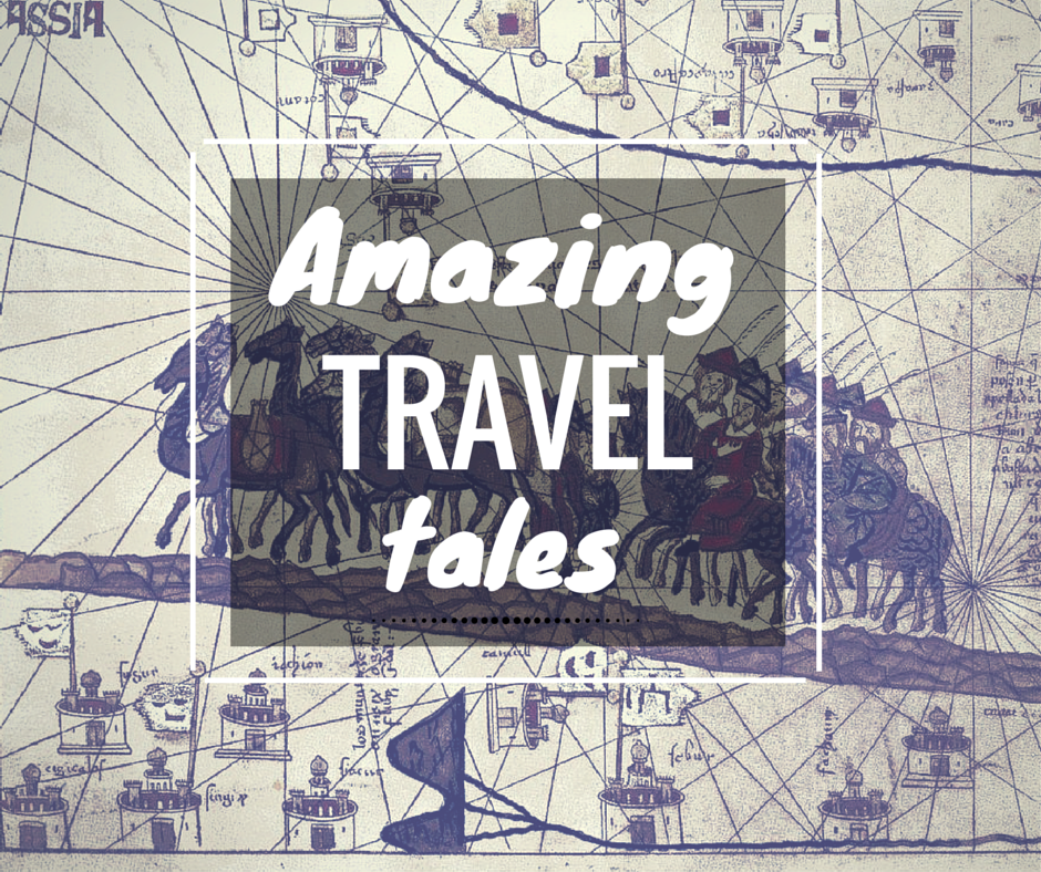 Amazing travel tales