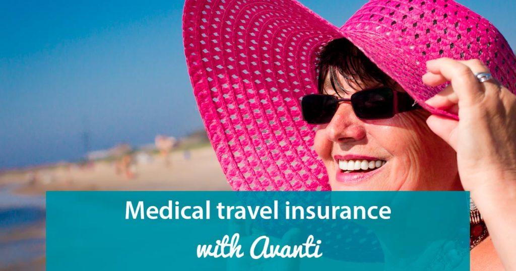 joint replacement travel insurance avanti travel insurance On travel insurance medical
