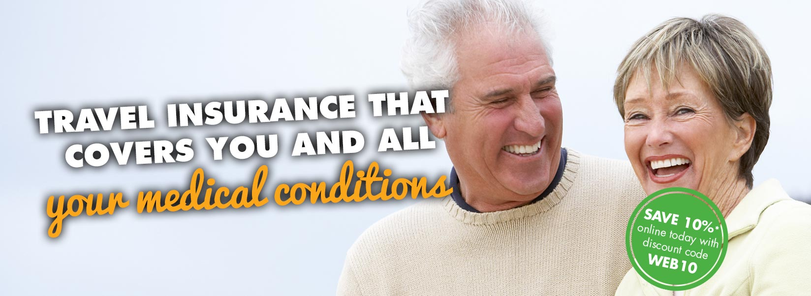 Travel insurance that covers you and all you medical conditions